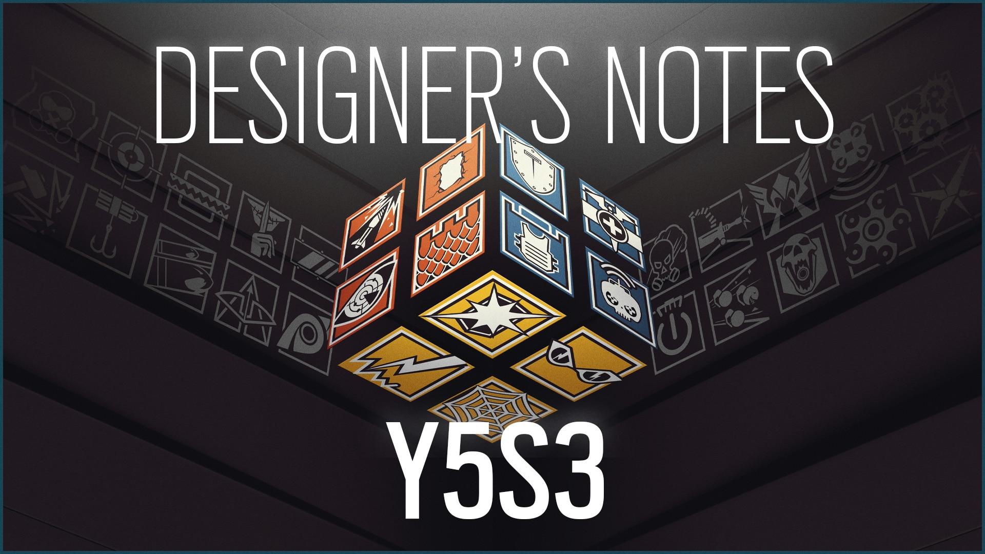 [R6S] Y5S3 Designer's Notes