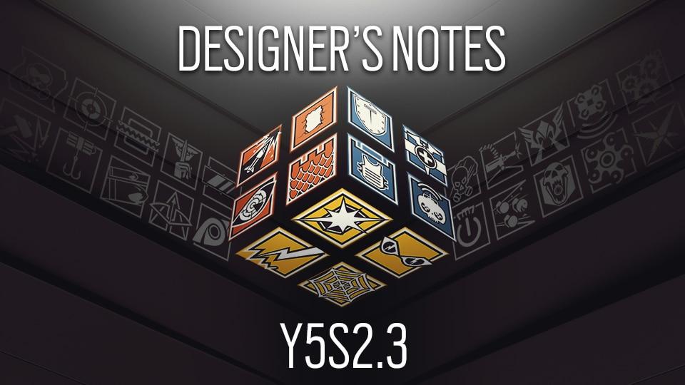 [R6S] Y5S2.3 Designer's Notes