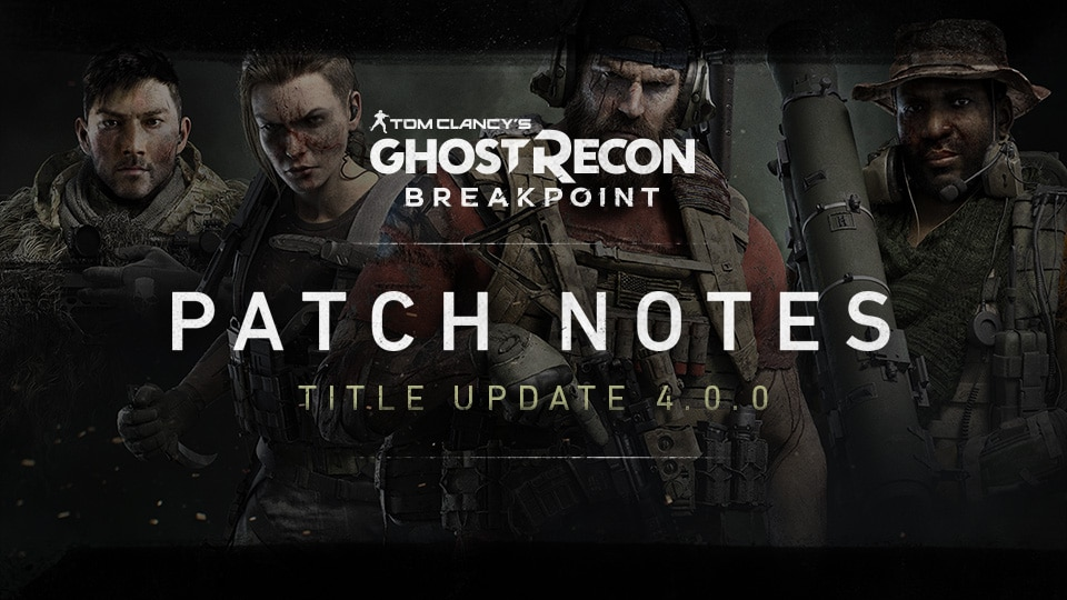 Ghost Recon Breakpoint Patch Notes Title Update 4.0.0